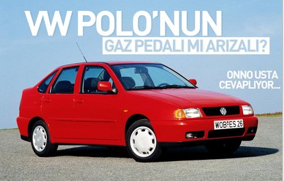 VW POLO'NUN GAZ PEDALI MI ARIZALI?