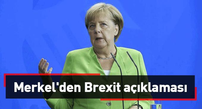 Merkelden Brexit açıklaması