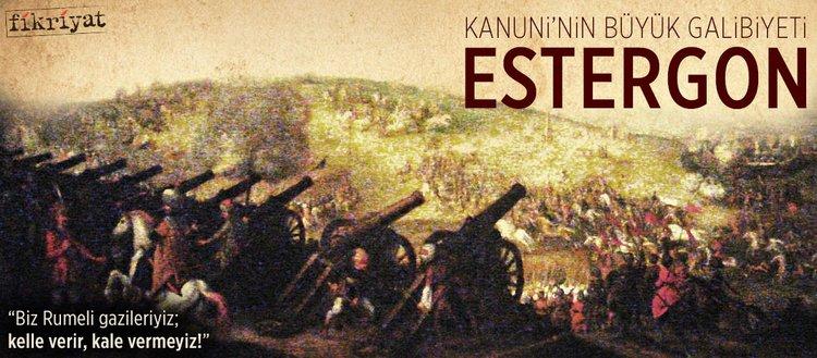 Kanuni'nin büyük galibiyeti: Estergon