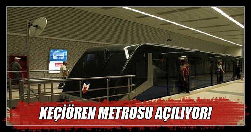 Keçiören Metrosu resmen açılıyor