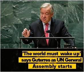 'The world must wake up' says Guterres as UN General Assembly starts