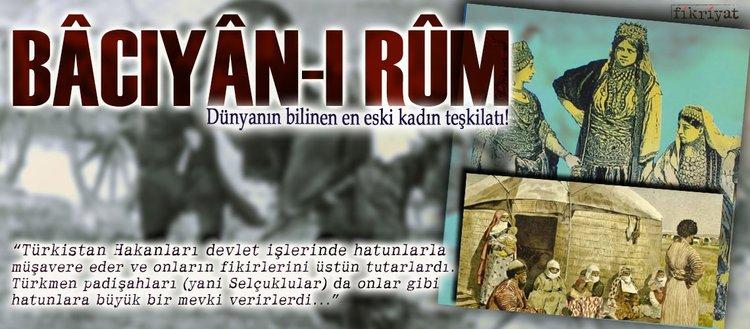 Dünyanın bilinen en eski kadın teşkilatı: Bâcıyân-ı Rûm