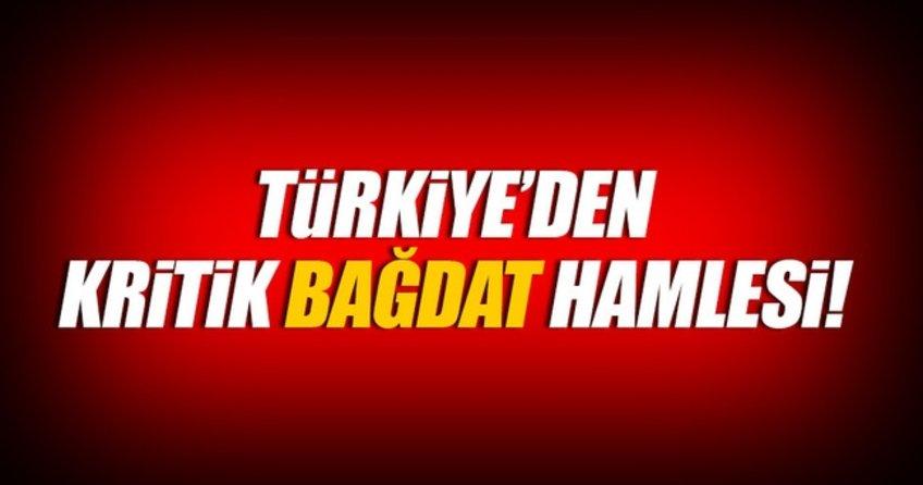 Türkiye'den kritik Bağdat hamlesi