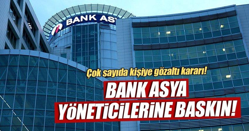 Bank Asya yöneticileri hakkında gözaltı kararı!