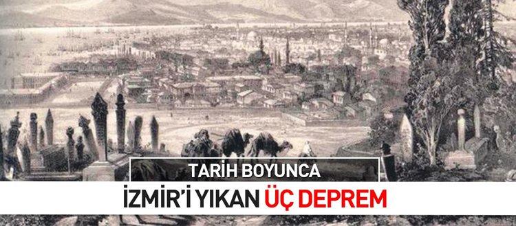Tarih boyunca İzmir'i yıkan üç deprem
