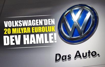 VOLKSWAGEN'DEN 20 MİLYAR EUROLUK DEV HAMLE!