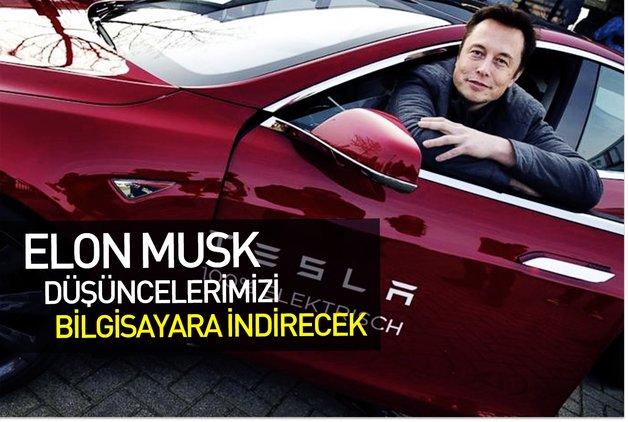 Elon Musk düşüncelerimizi bilgisayara indirecek