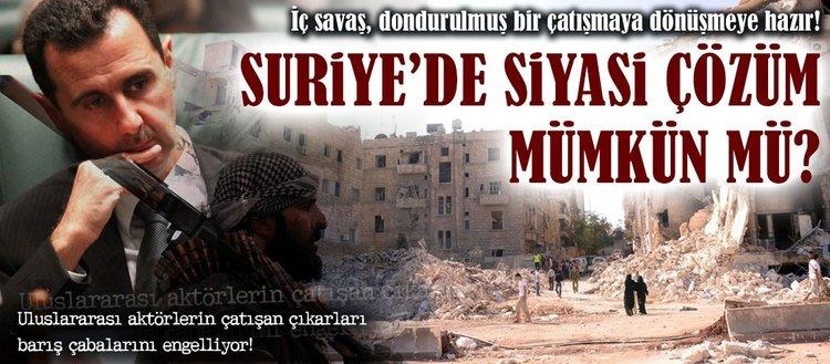 Suriyede siyasi çözüm mümkün mü?