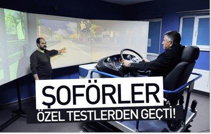 ŞOFÖRLER ÖZEL TESTLERDEN GEÇTİ!