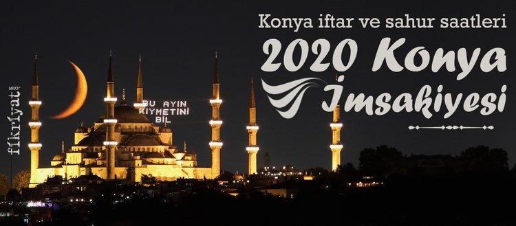 Konya iftar ve sahur saatleri! Konya iftar vakti 2020... Konya imsakiye 2020