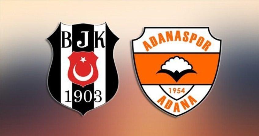 Adanaspor - Beşiktaş maçı ne zaman? saat kaçta? Canlı Anlatım (İzle)
