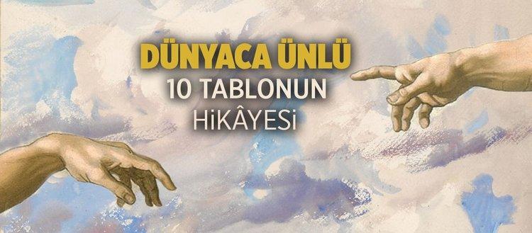 Dunyaca Unlu 10 Tablonun Hikayesi Fikriyat Gazetesi