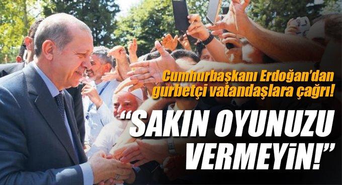 Türkiye düşmanlarına sakın oyunuzu vermeyin