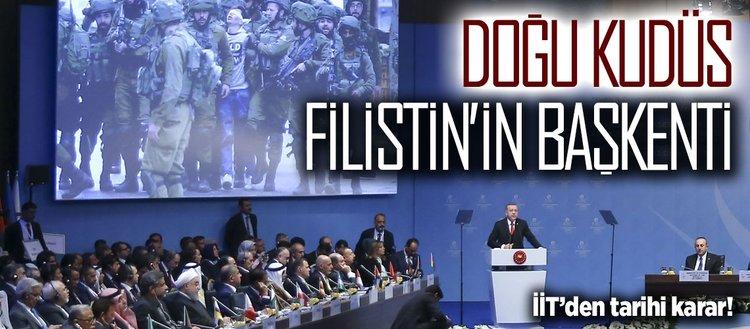 İİT'den tarihi karar: Kudüs Filistin'in başkentidir!