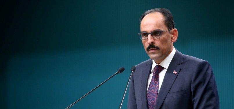 ATTACK ON SYRIAS IDLIB TO SABOTAGE ONGOING POLITICAL PROCESS, PRES. SPOX KALIN SAYS