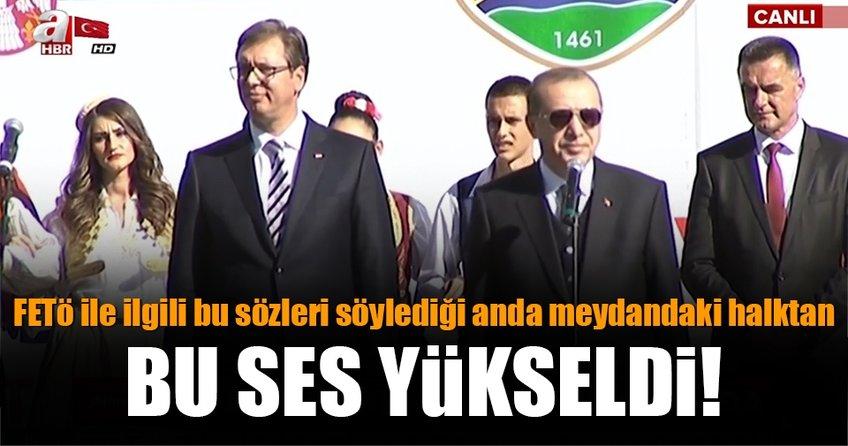 Cumhurbaşkanı Erdoğan'dan Sırbistan'dan önemli mesajlar