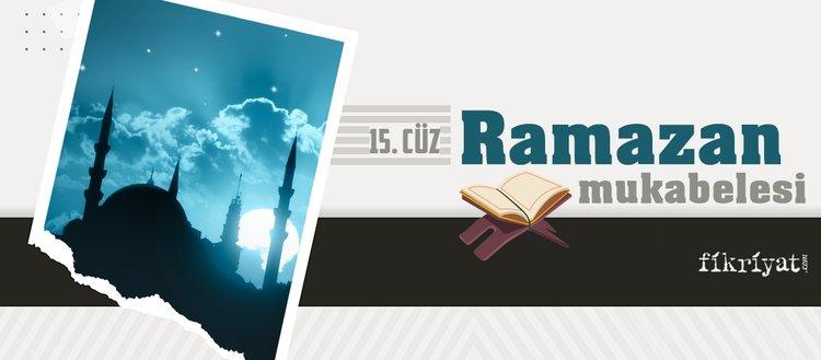 Ramazan mukabelesi Kur'an-ı Kerim hatmi 15. cüz