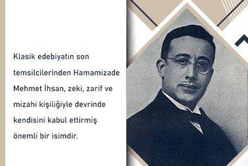 Hamsi hakkında yazdığı eserle ünlenen şair Hamamizade Mehmet İhsan kimdir?