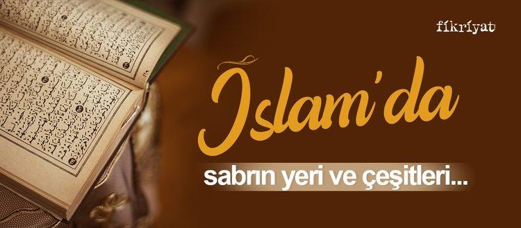 Sabır nedir? İslam'da sabrın önemi, yeri ve çeşitleri...