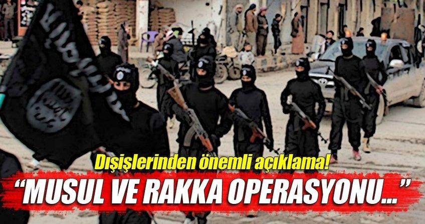 Mevlüt Çavuşoğlu: Musul ve Rakka operasyonu çok önemli