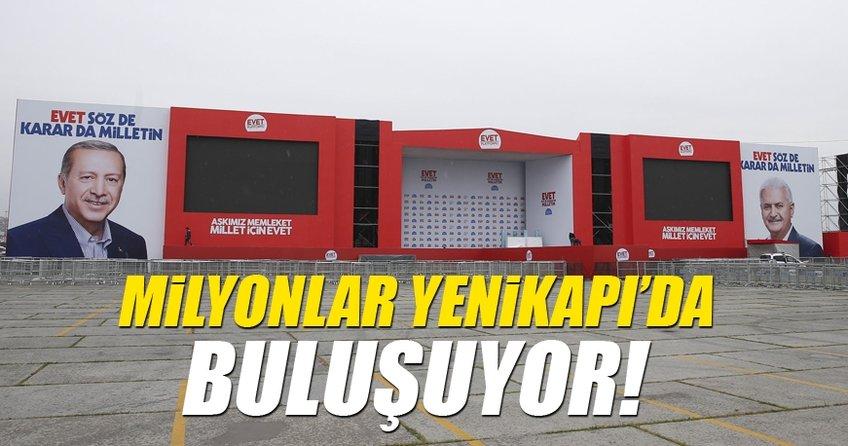 Yenikapı'da milyonlar Büyük İstanbul Mitingi'nde buluşacak
