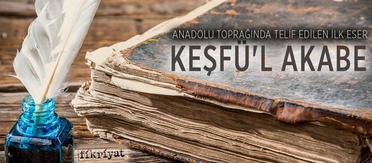 Anadolu'da telif edilen ilk eser Keşfü'l Akabe