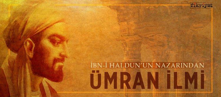 İbn-i Haldun'un nazarından 'Ümran İlmi'(9 Aralık 2018)