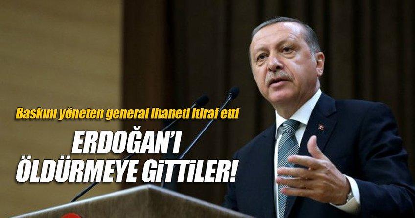 Erdoğan'ı öldürmeye gittiler