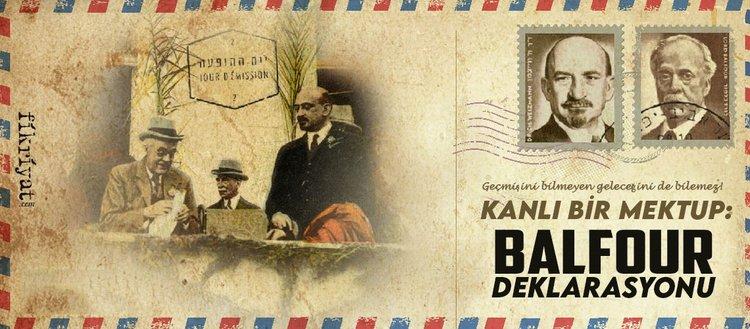 Kanlı bir mektup: Balfour Deklarasyonu!