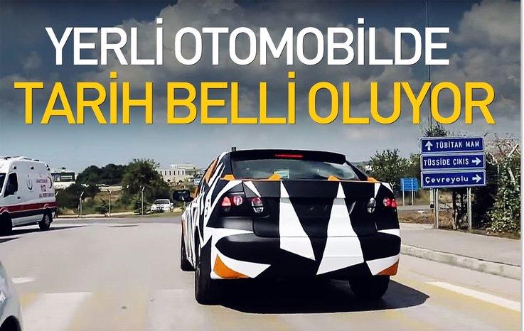 YERLİ OTOMOBİLDE TARİH BELLİ OLUYOR