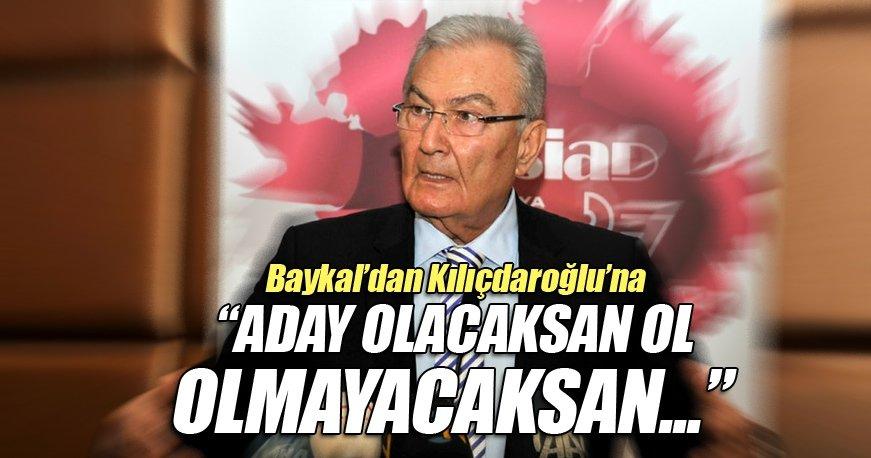 Deniz Baykal'dan Kılıçdaroğlu'na: Aday olacaksan ol!