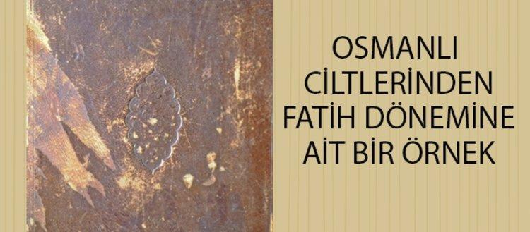 Kitaplara giydirilen zarafet: Osmanlı'da cilt...