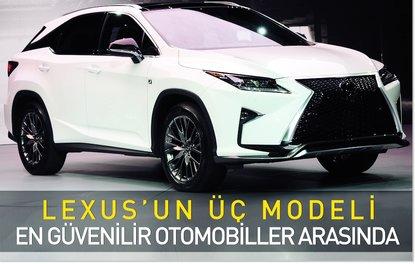 Lexusun üç modeli en güvenilir otomobiller arasında