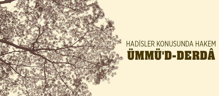 HADİSLER KONUSUNDA HAKEM: ÜMMÜD-DERDÂ