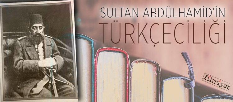 Sultan Abdülhamidin Türkçeciliği