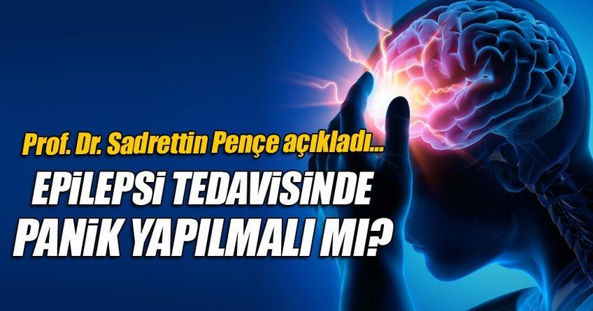 Epilepsi tedavisinde panik yapılmalı mı?