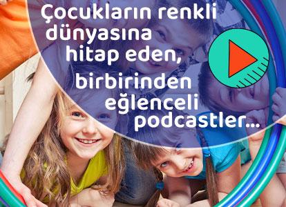Çocukların renkli dünyasına hitap eden birbirinden eğlenceli podcastler...