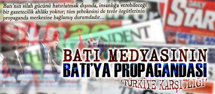 Batı medyasının Batı'ya propagandası:Türkiye karşıtlığı
