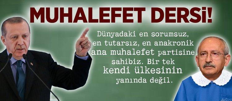 Erdoğandan Kılıçdaroğluna muhalefet dersi!
