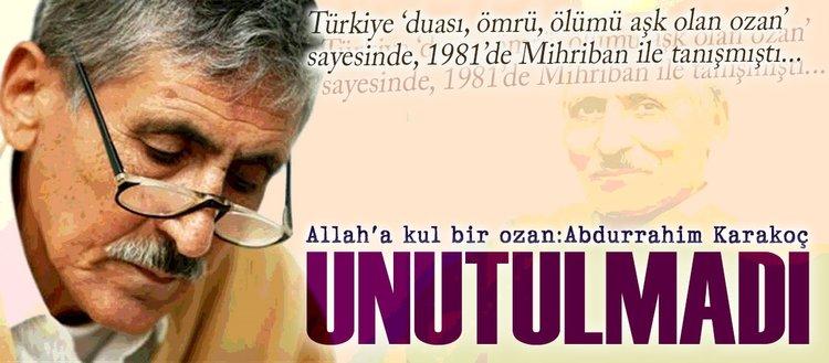 Allaha kul bir ozan Abdurrahim Karakoç unutulmadı