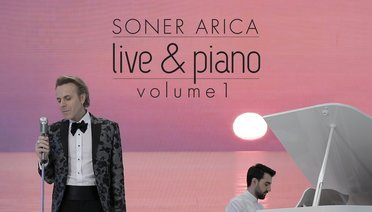 SONER ARICA LIVE & PIANO VOLUME 1