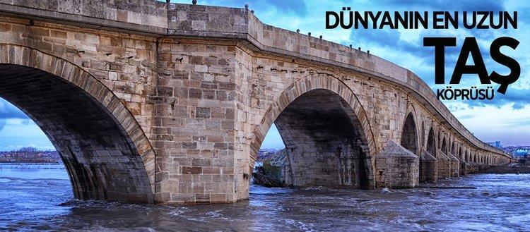 Dünyanın en uzun taş köprüsü Edirne'de