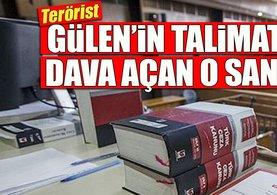 Gülen'in talimatıyla dava açan FETÖ sanığı!