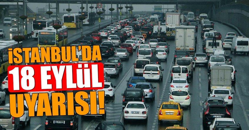 İstanbul'da 18 Eylül uyarısı!
