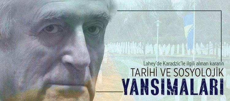Lahey'de Karadzic'le ilgili alınan kararın tarihi ve sosyolojik yansımaları
