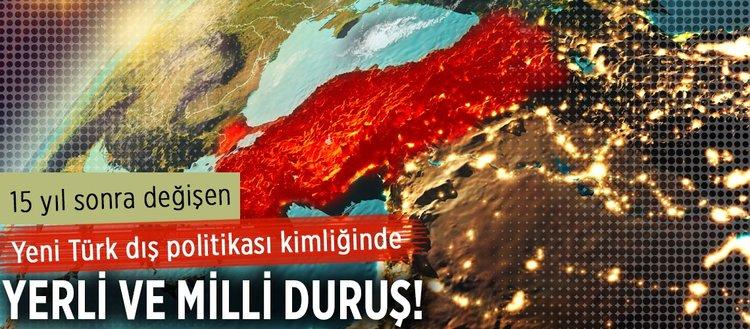 Türkiye merkezli yeni dış politika