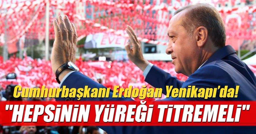 Cumhurbaşkanı Erdoğan'dan Yenikapı'da açıklamalar!