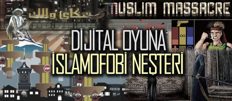 Dijital oyuna İslamofobi neşteri