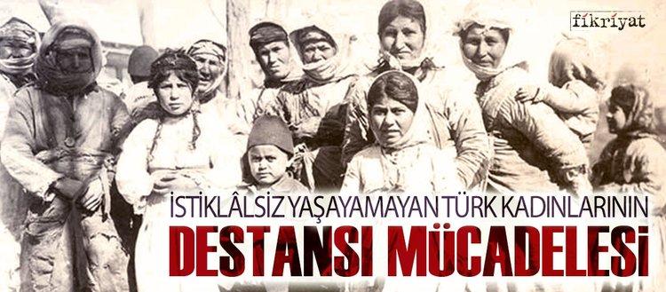 Kahraman Türk kadınlarının  destansı mücadelesi