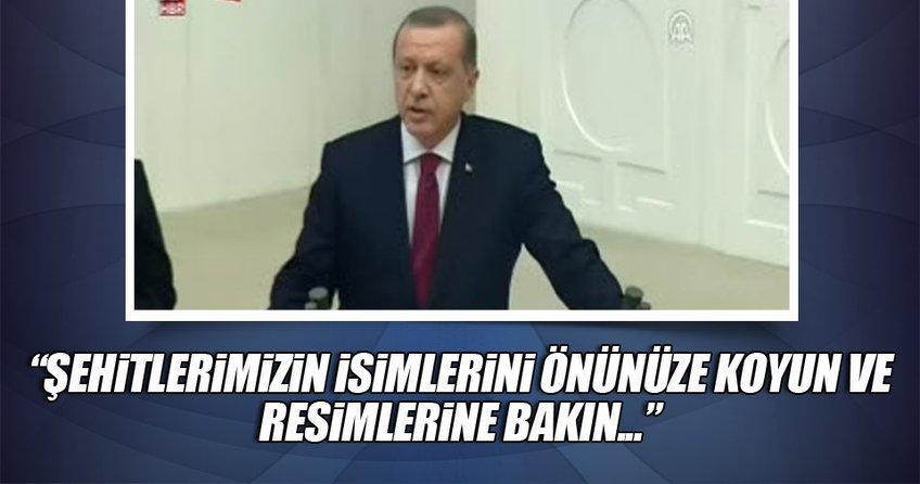 Erdoğan: Şehitlerimizin ismini önünüze alıp resimlerine bakın